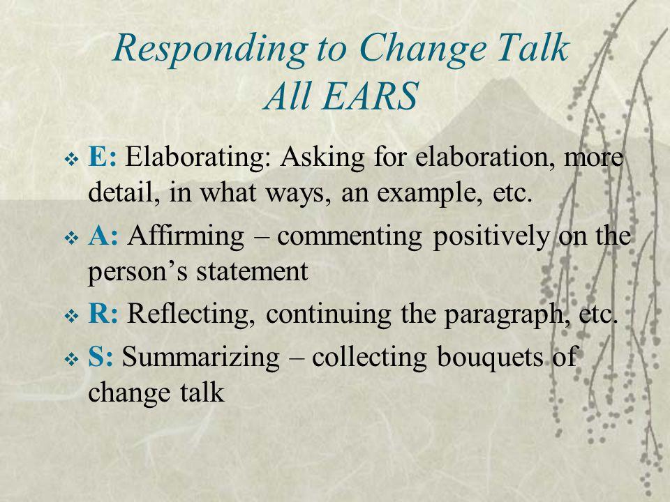 Responding to Change Talk All EARS