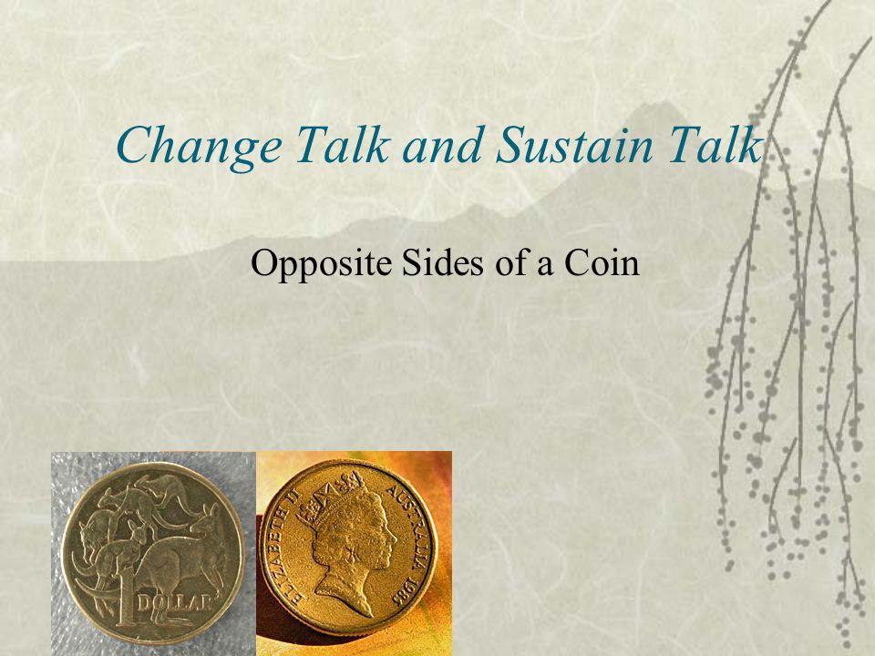 Change Talk and Sustain Talk
