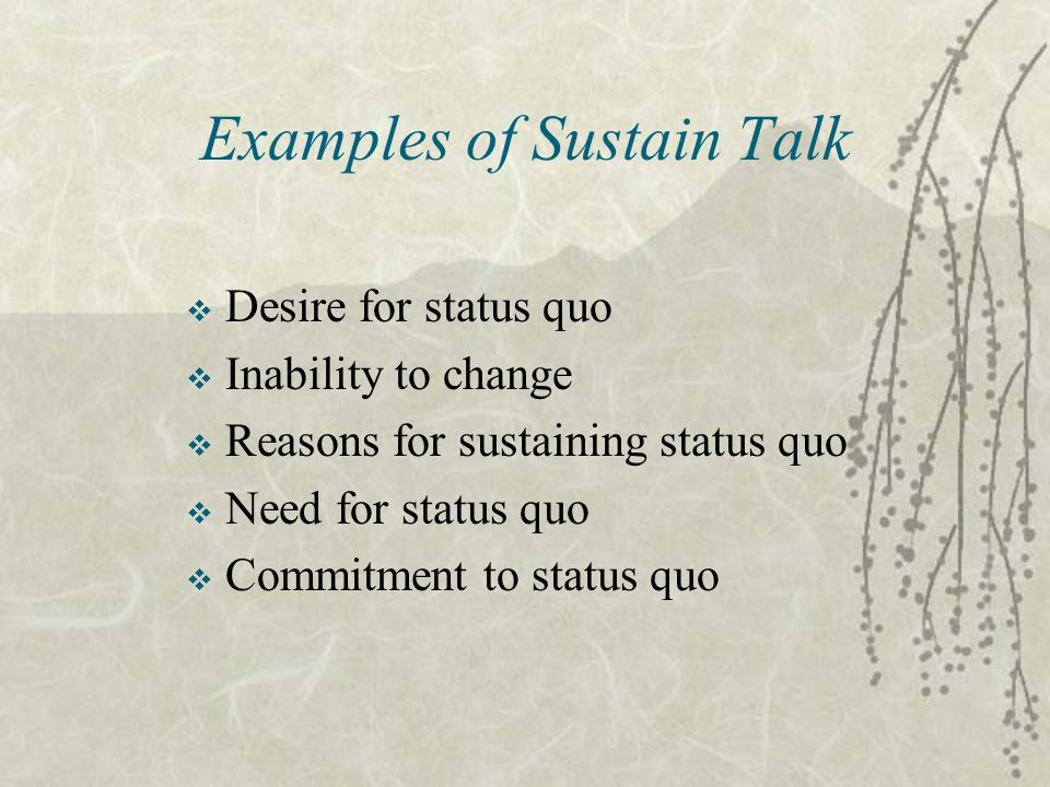 Examples of Sustain Talk