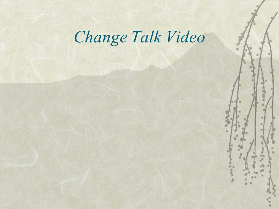 Change Talk Video