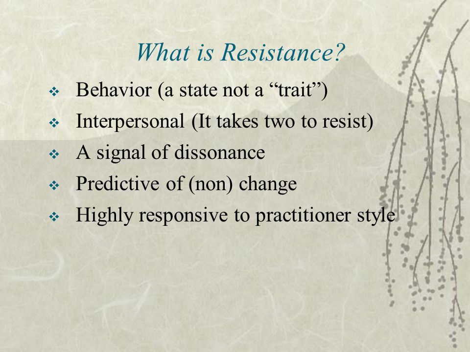 What is Resistance Behavior (a state not a trait )