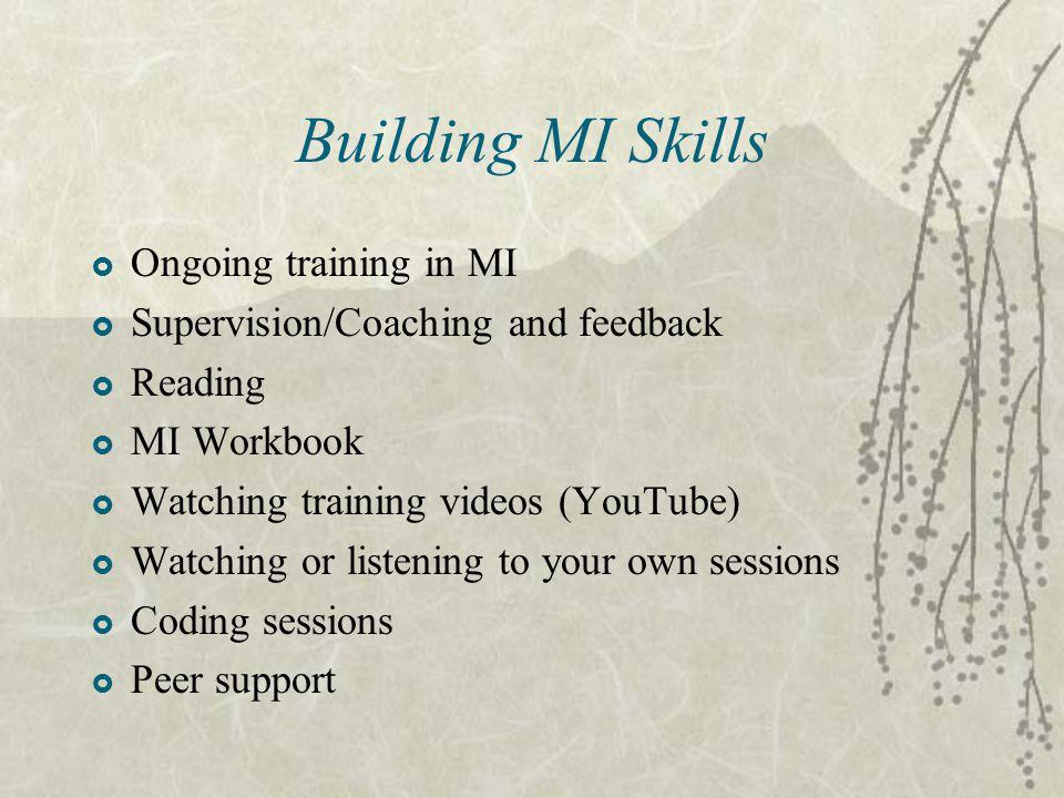 Building MI Skills Ongoing training in MI