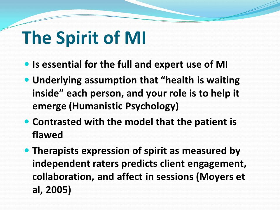The Spirit of MI Is essential for the full and expert use of MI
