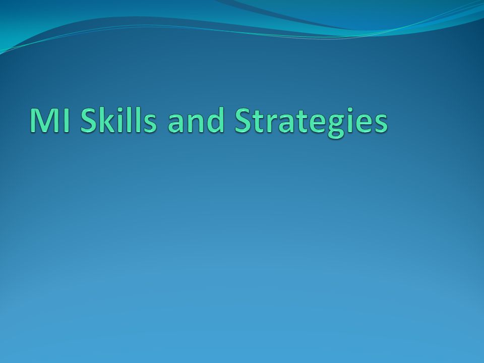 MI Skills and Strategies