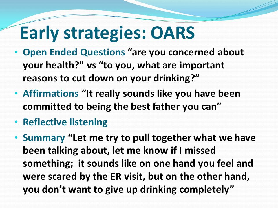 Early strategies: OARS
