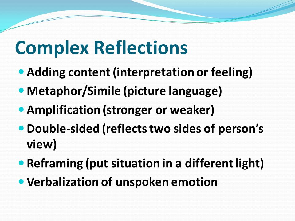 Complex Reflections Adding content (interpretation or feeling)
