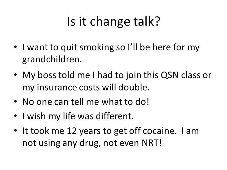 Is it change talk I want to quit smoking so I'll be here for my grandchildren.