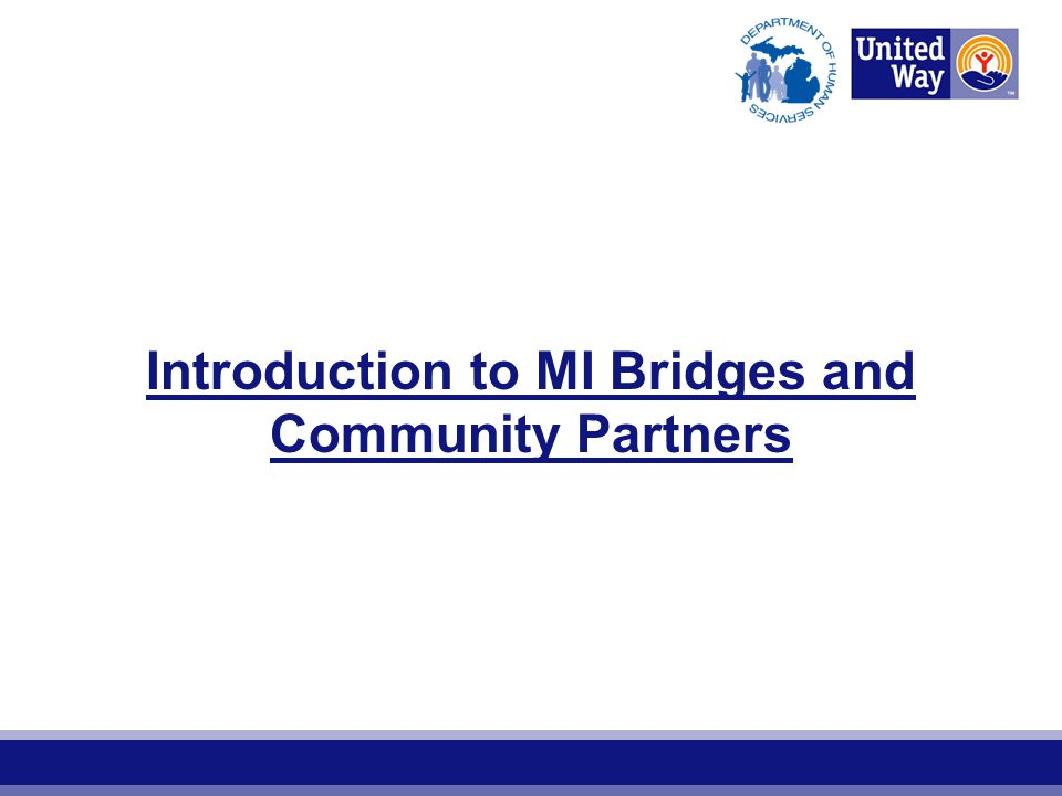 Introduction to MI Bridges and Community Partners