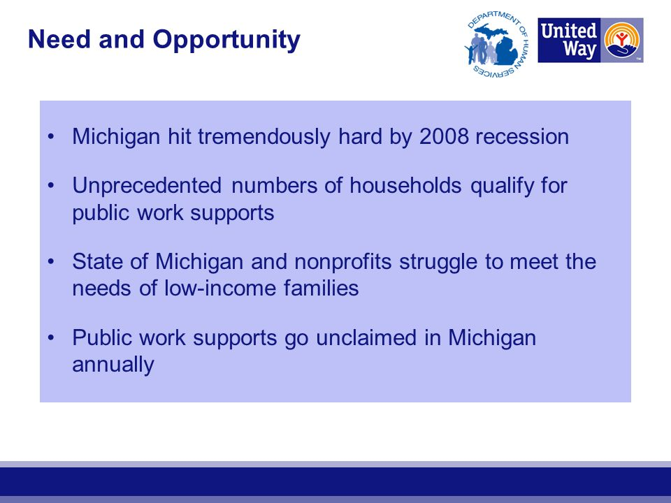 Need and Opportunity Michigan hit tremendously hard by 2008 recession