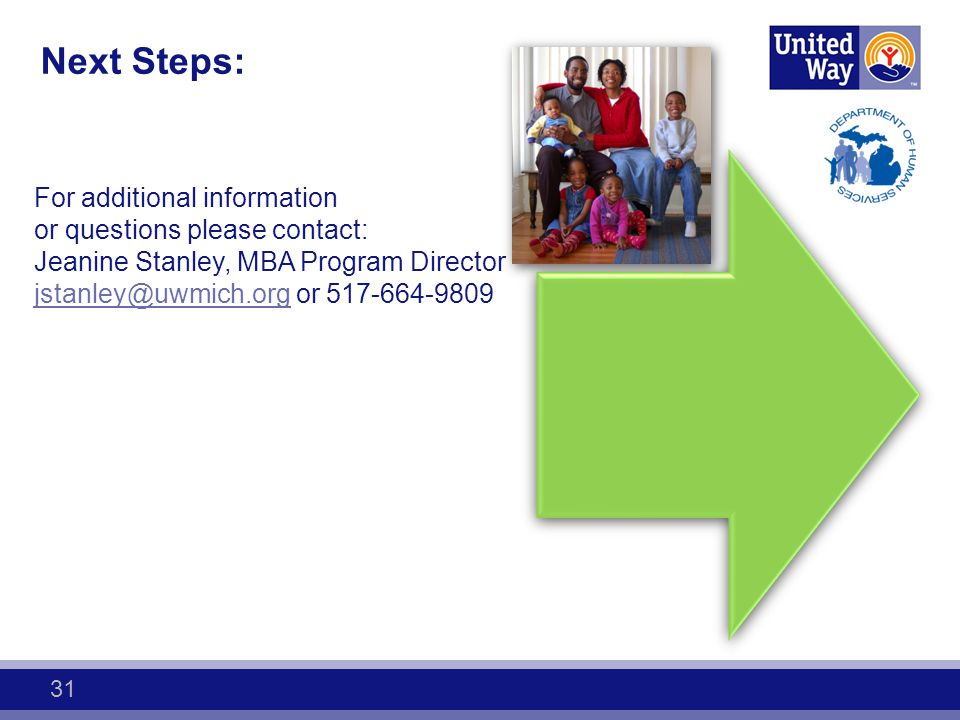 Next Steps: For additional information or questions please contact: