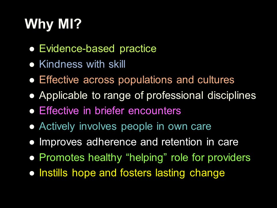 Why MI Evidence-based practice Kindness with skill
