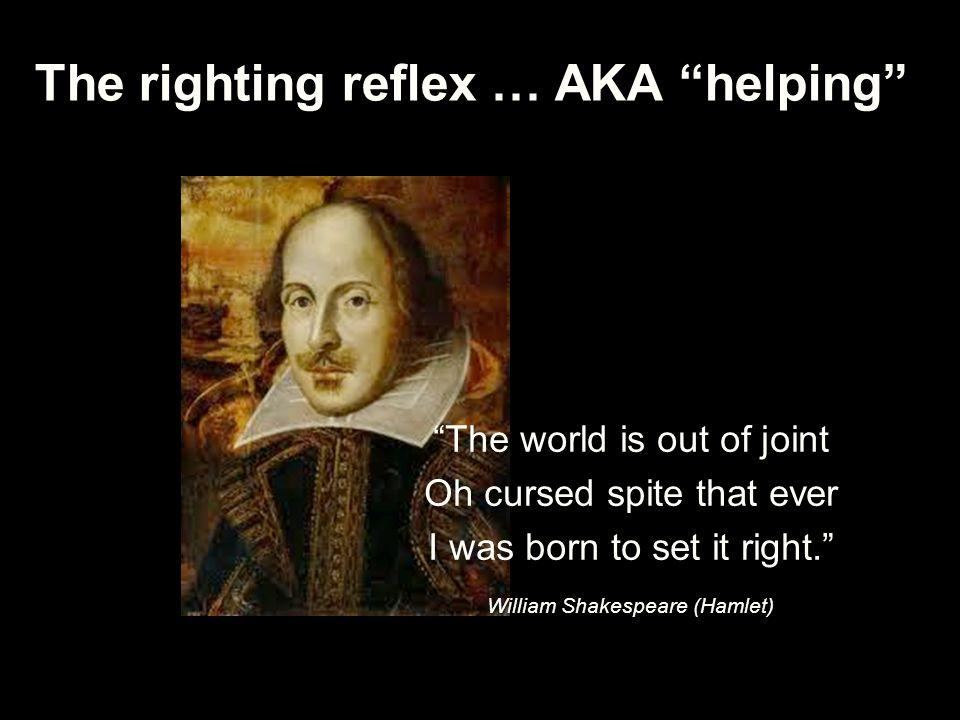 The righting reflex … AKA helping