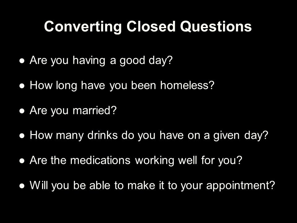 Converting Closed Questions