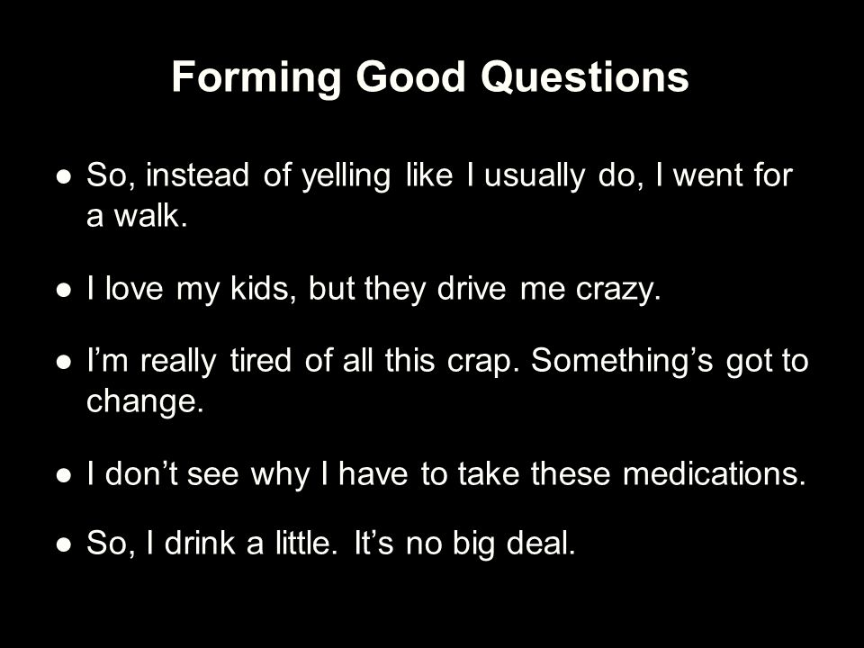 Forming Good Questions