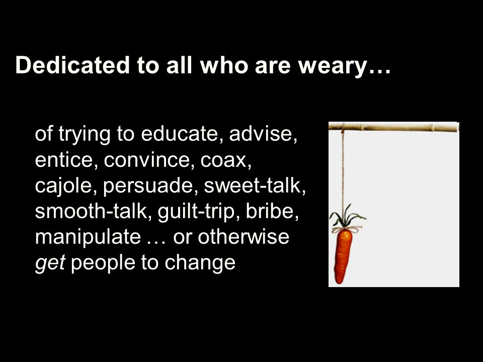 Dedicated to all who are weary…