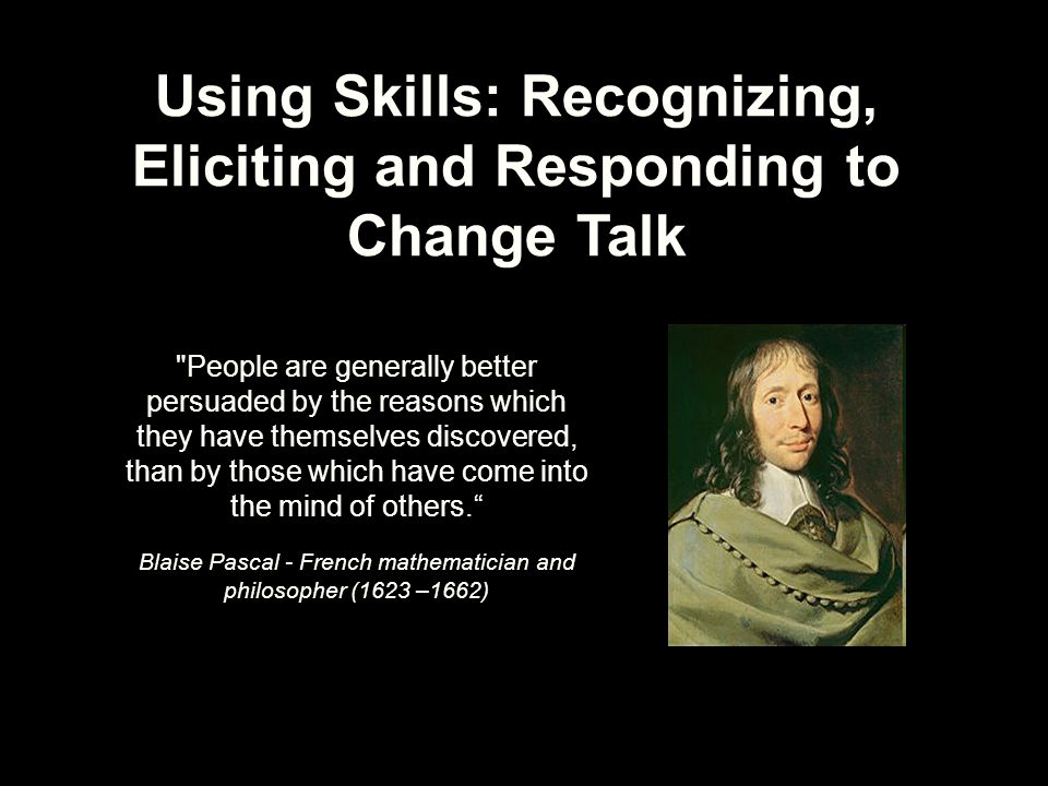 Using Skills: Recognizing, Eliciting and Responding to Change Talk