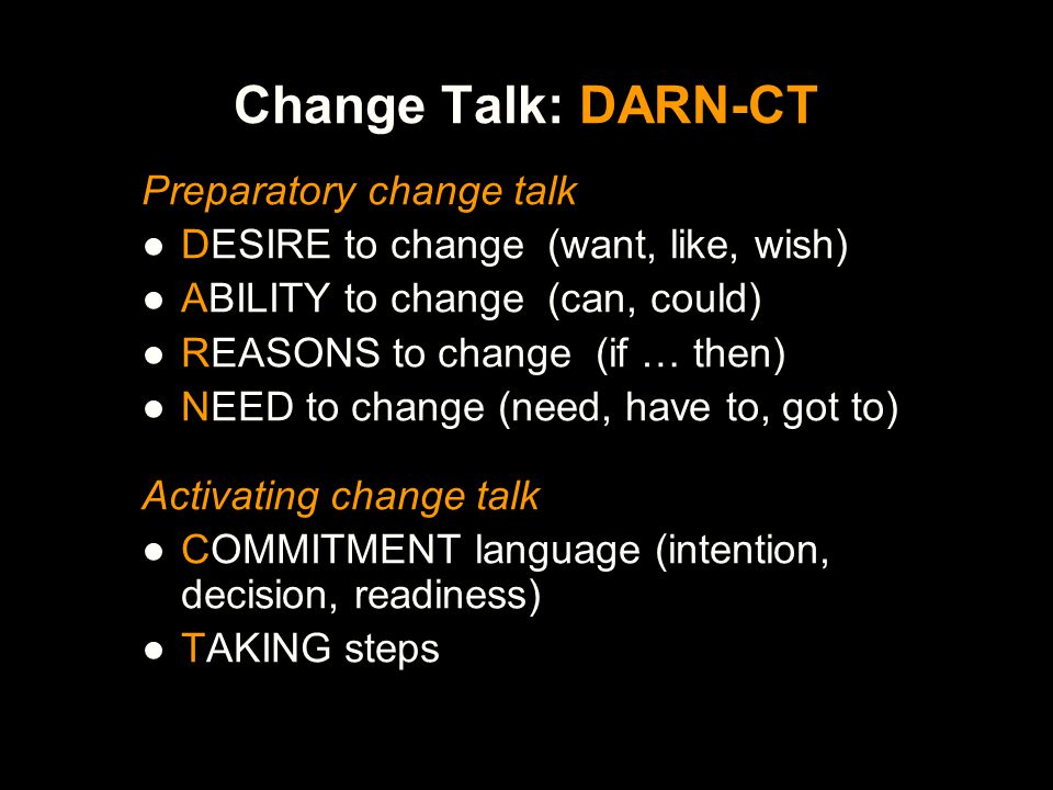 Change Talk: DARN-CT Preparatory change talk