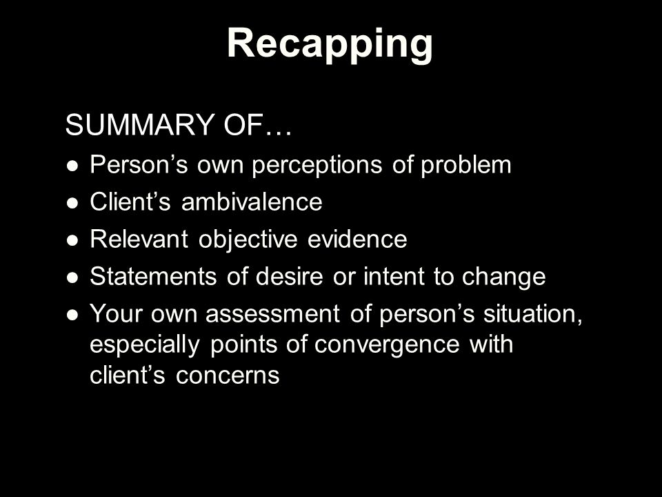 Recapping SUMMARY OF… Person's own perceptions of problem