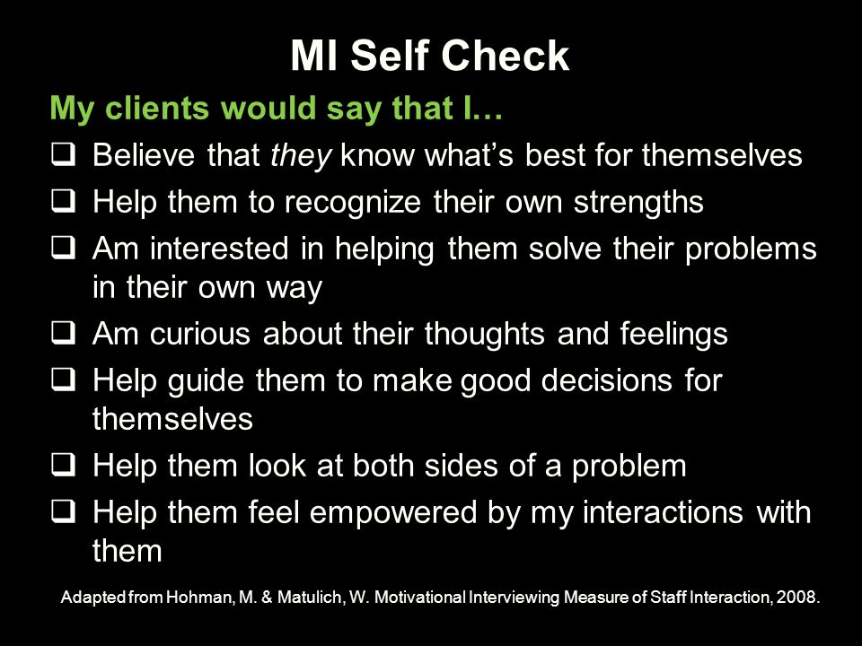 MI Self Check My clients would say that I…