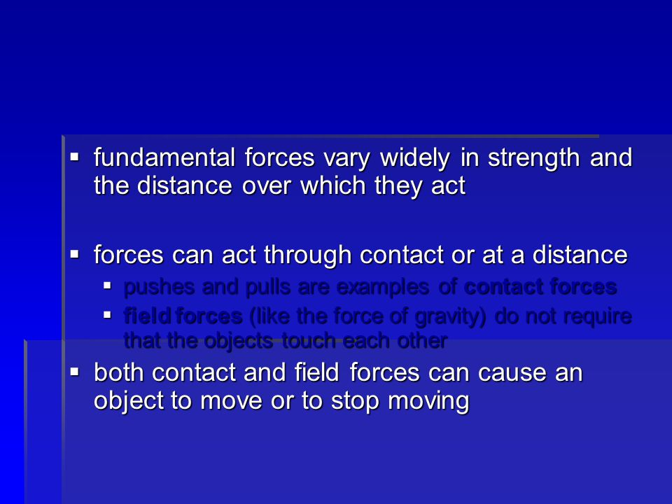 forces can act through contact or at a distance