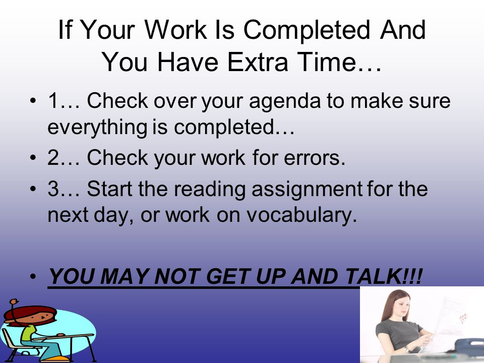 If Your Work Is Completed And You Have Extra Time…