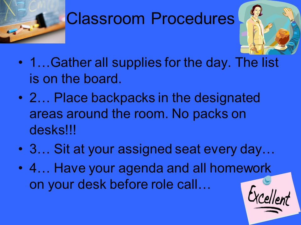 Classroom Procedures 1…Gather all supplies for the day. The list is on the board.