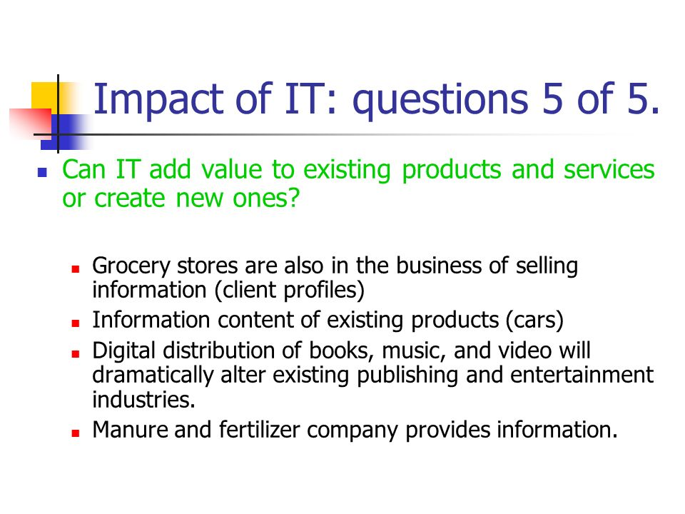 Impact of IT: questions 5 of 5.
