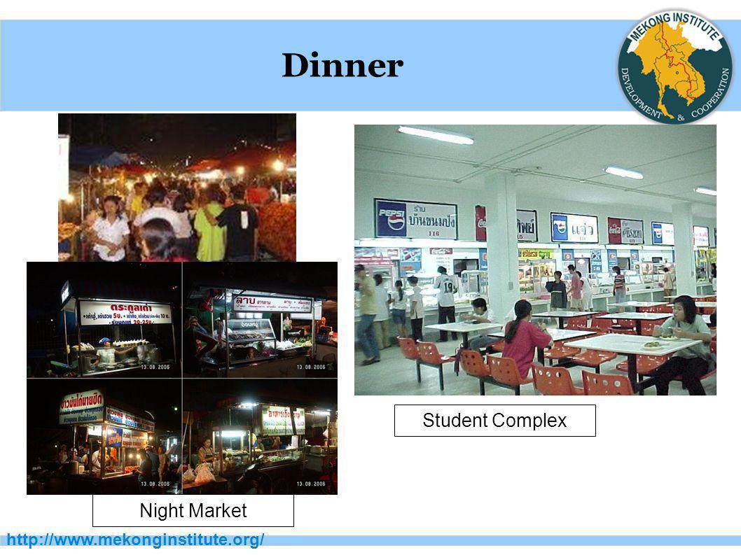 Dinner Student Complex Night Market http://www.mekonginstitute.org/