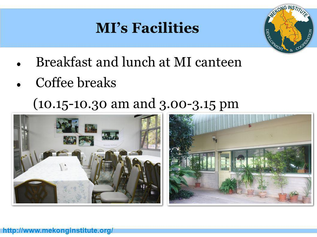 MI's Facilities Breakfast and lunch at MI canteen Coffee breaks
