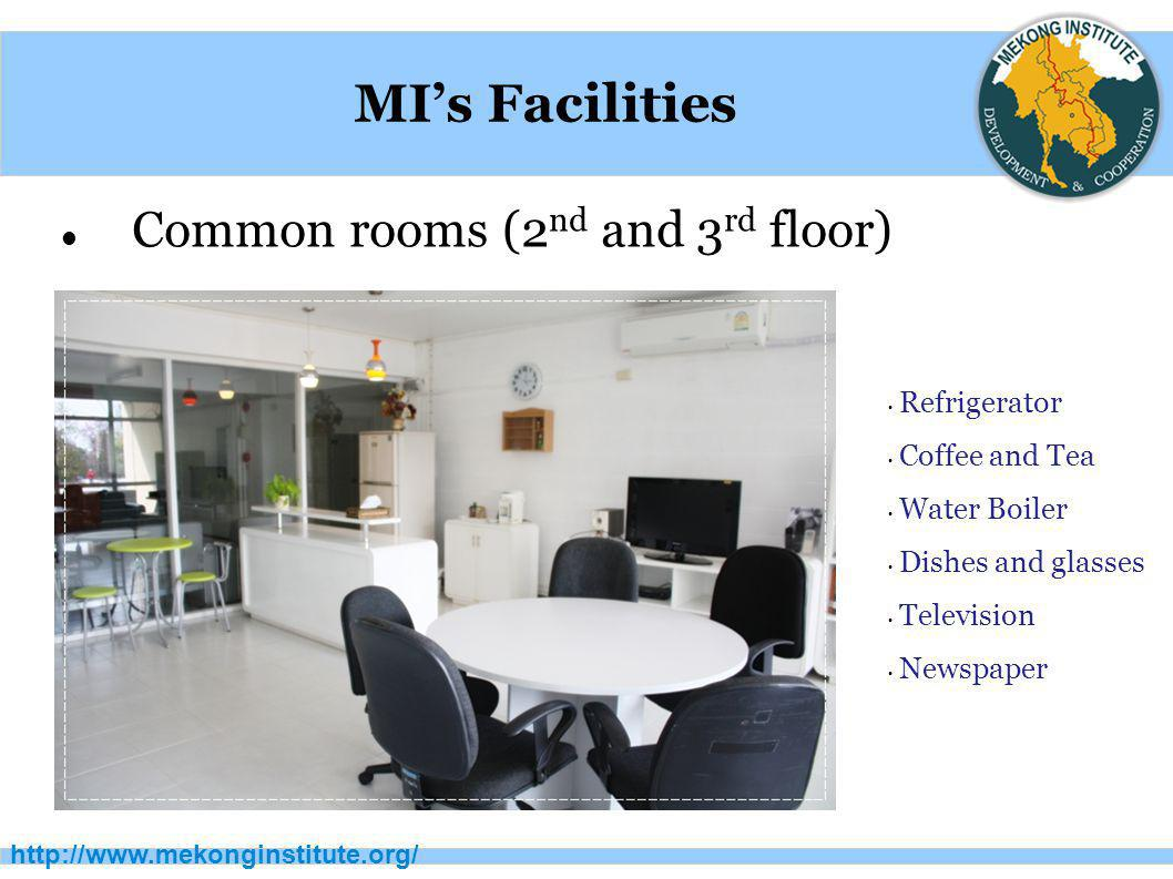 MI's Facilities Common rooms (2nd and 3rd floor) Refrigerator