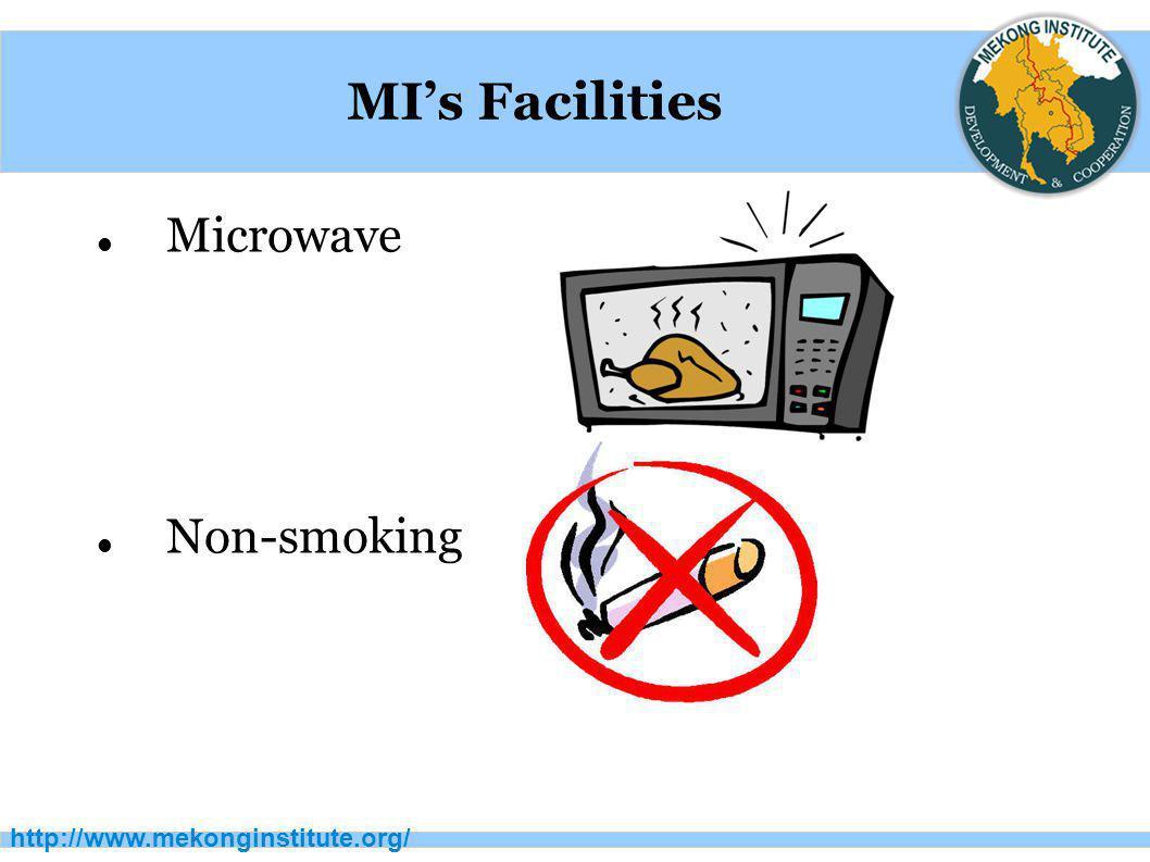 MI's Facilities Microwave Non-smoking http://www.mekonginstitute.org/