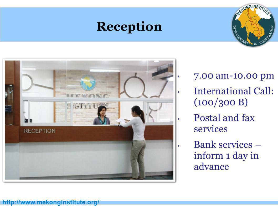 Reception 7.00 am-10.00 pm International Call: (100/300 B)