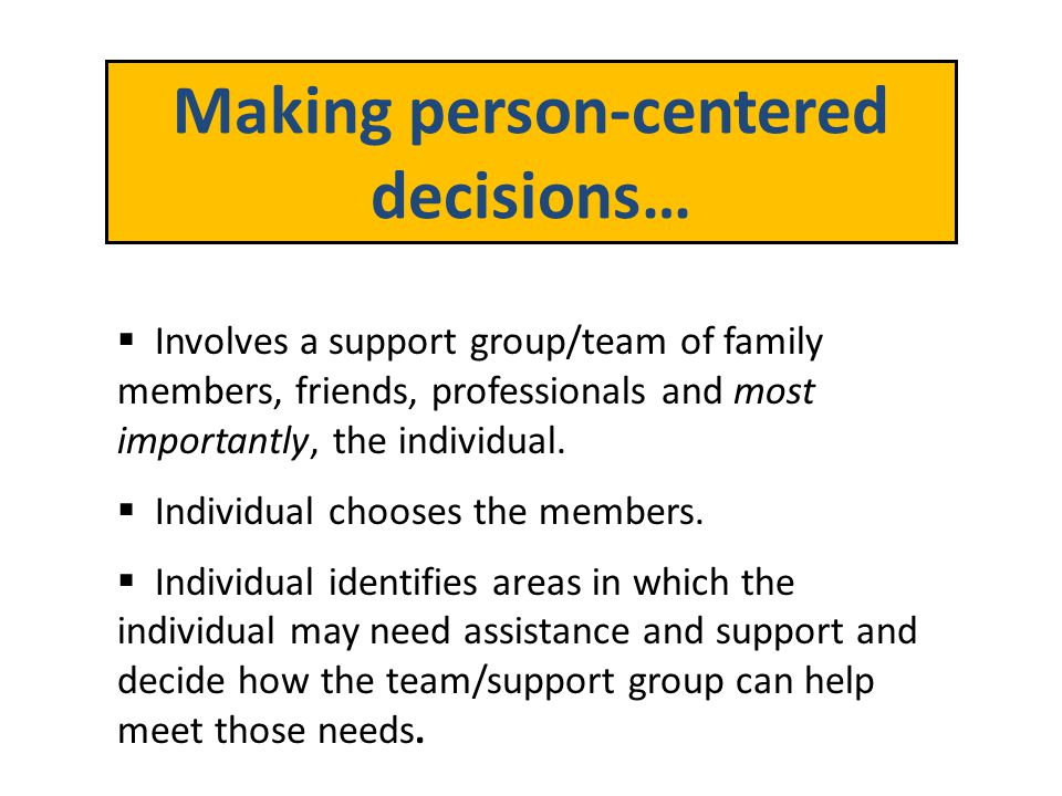 Making person-centered decisions…
