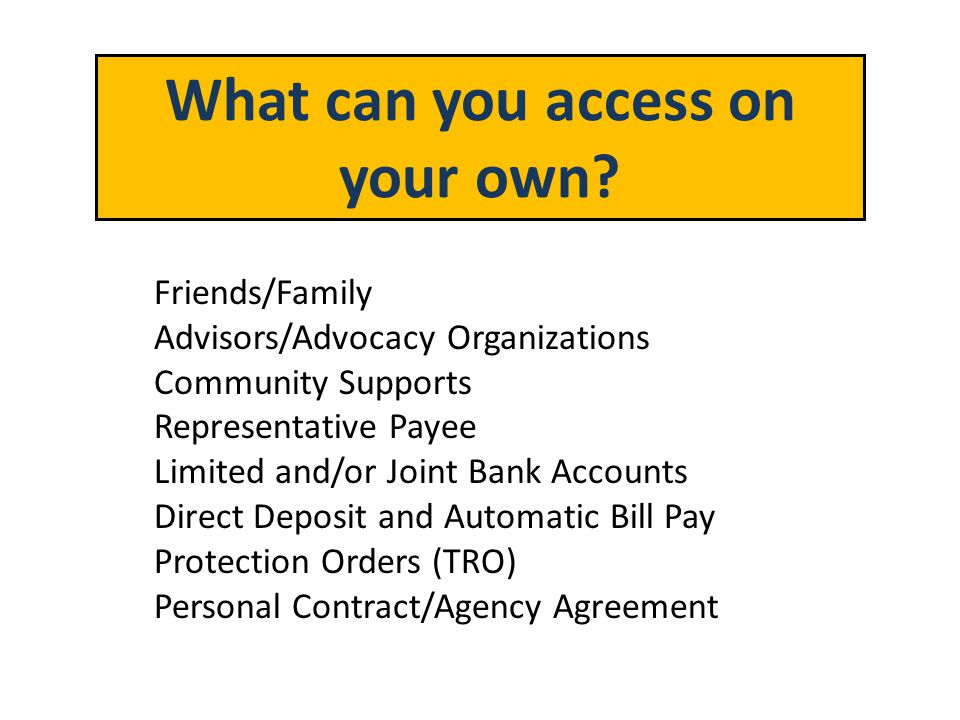 What can you access on your own