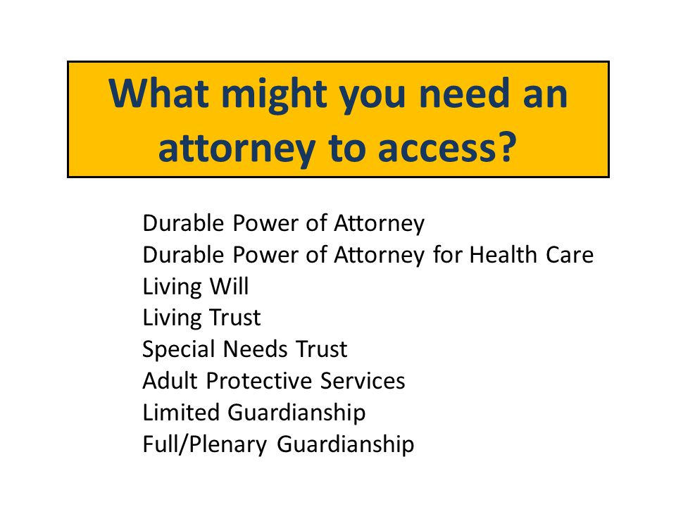 What might you need an attorney to access