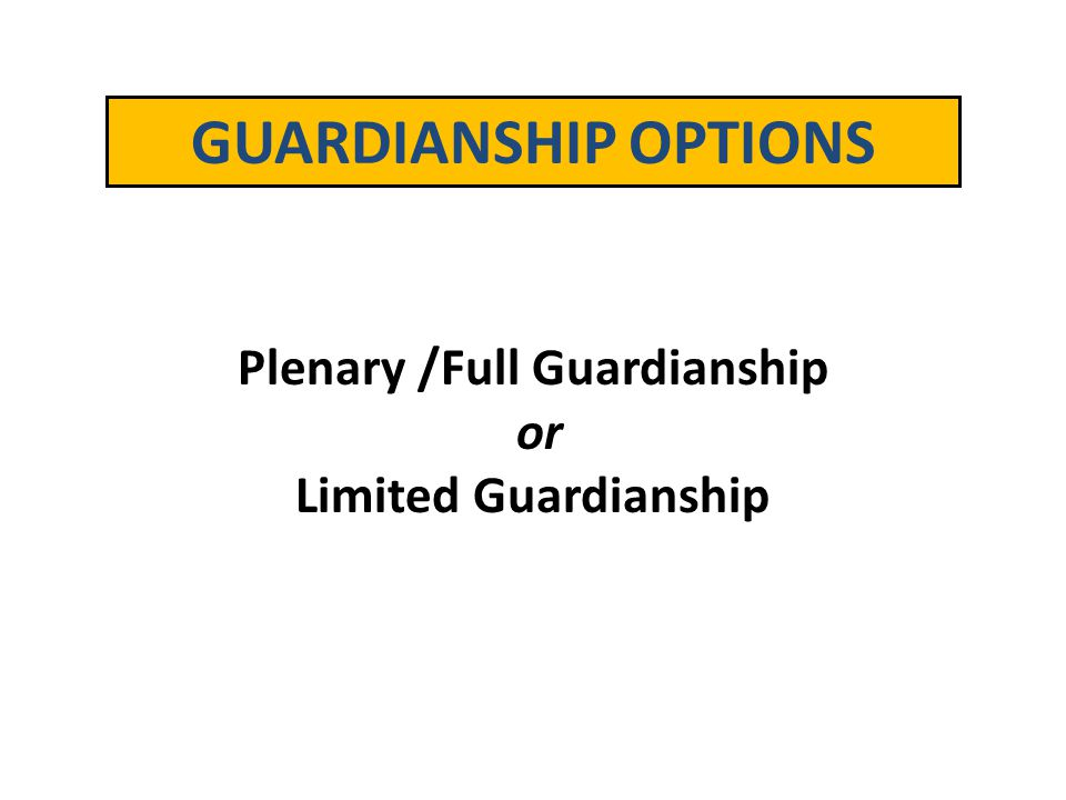 Plenary /Full Guardianship