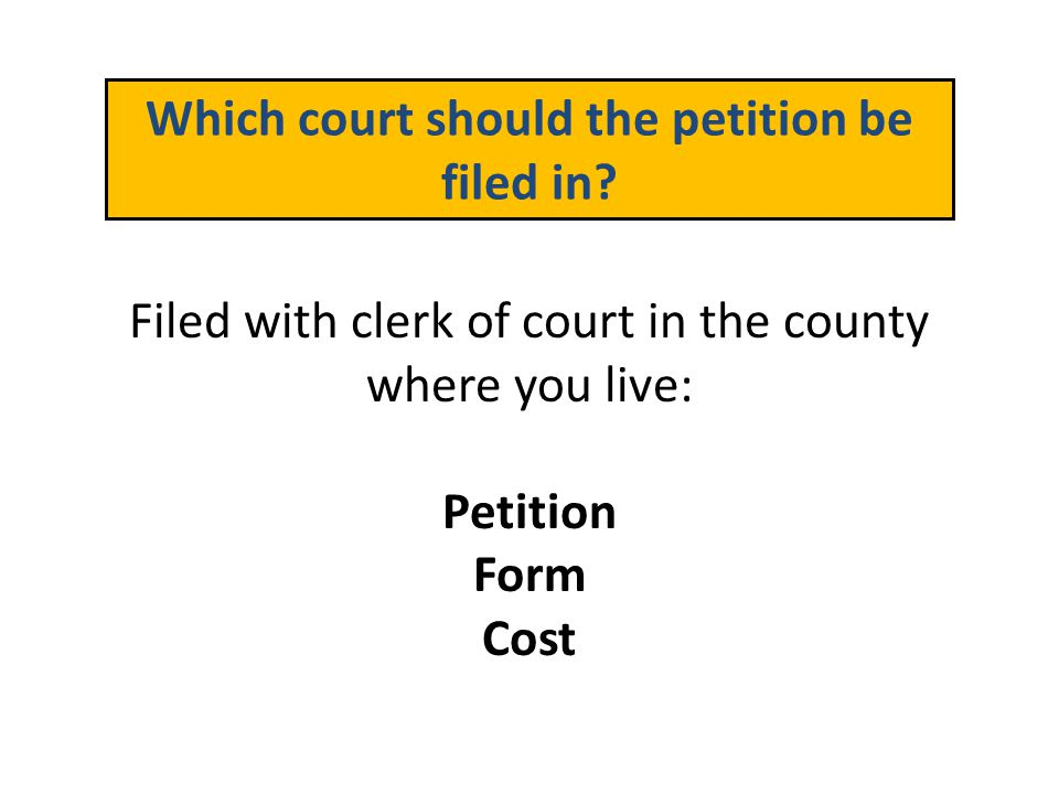 Which court should the petition be filed in