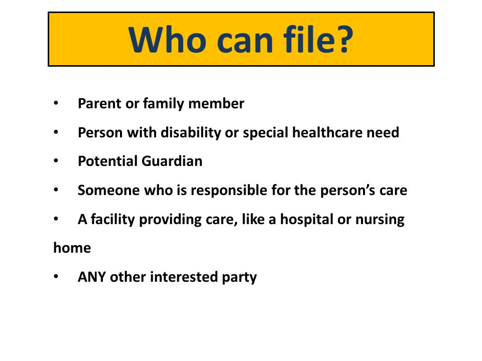 Who can file Parent or family member