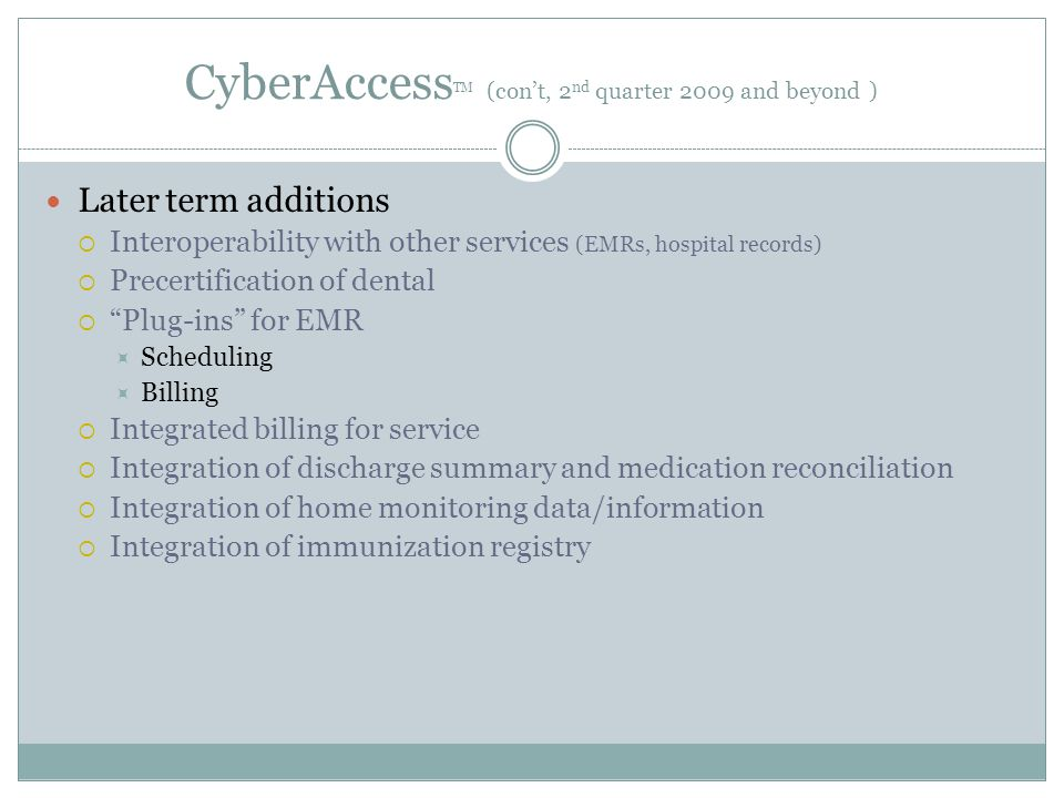 CyberAccessTM (con't, 2nd quarter 2009 and beyond )