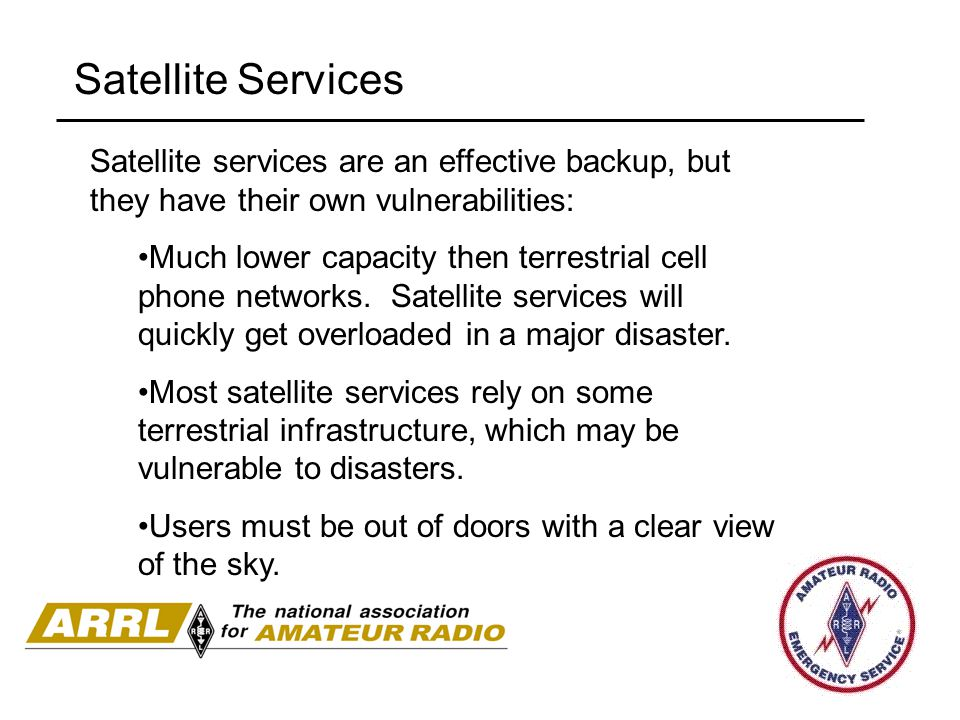 Satellite Services Satellite services are an effective backup, but they have their own vulnerabilities: