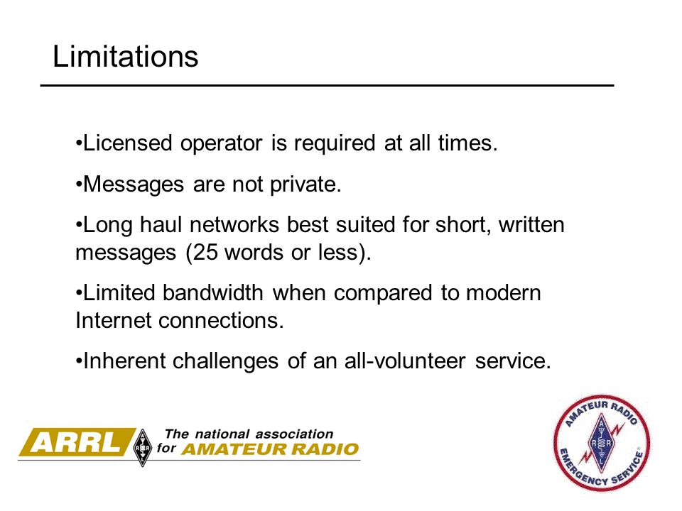 Limitations Licensed operator is required at all times.