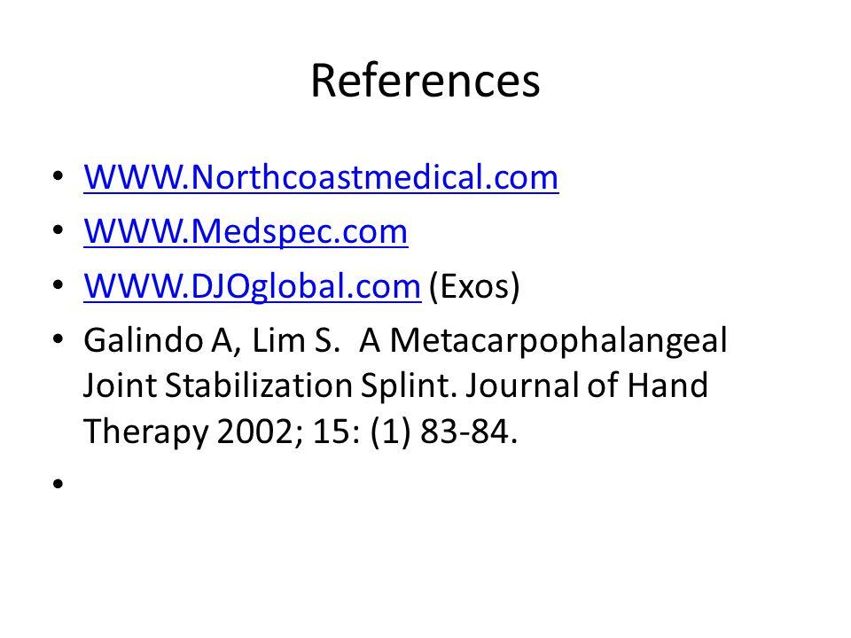 References WWW.Northcoastmedical.com WWW.Medspec.com