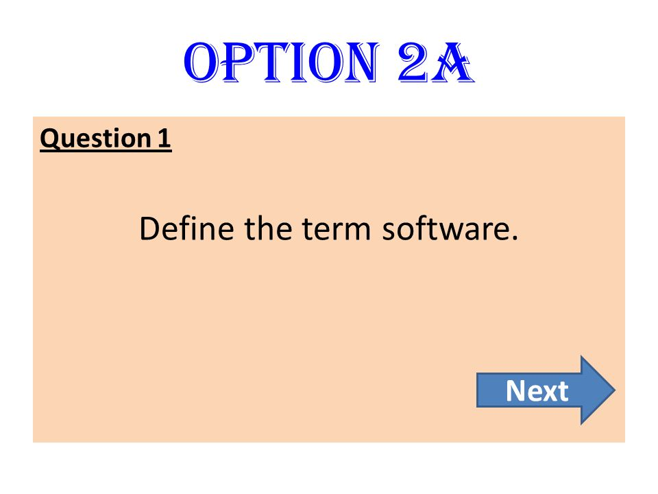 Define the term software.
