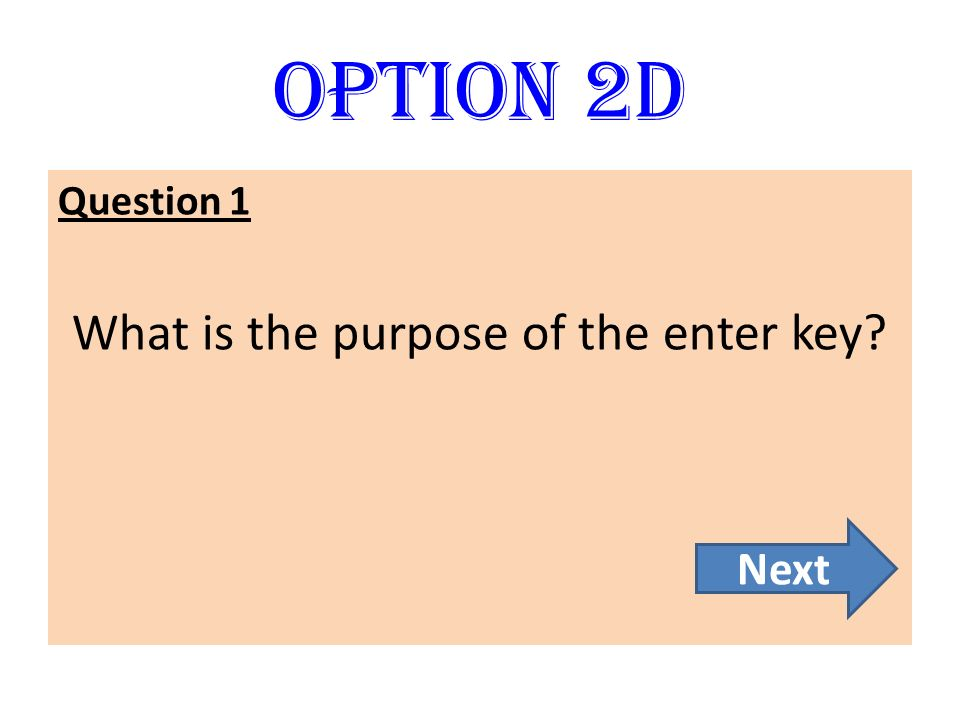 What is the purpose of the enter key