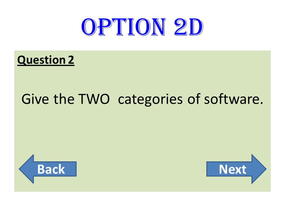 Give the TWO categories of software.