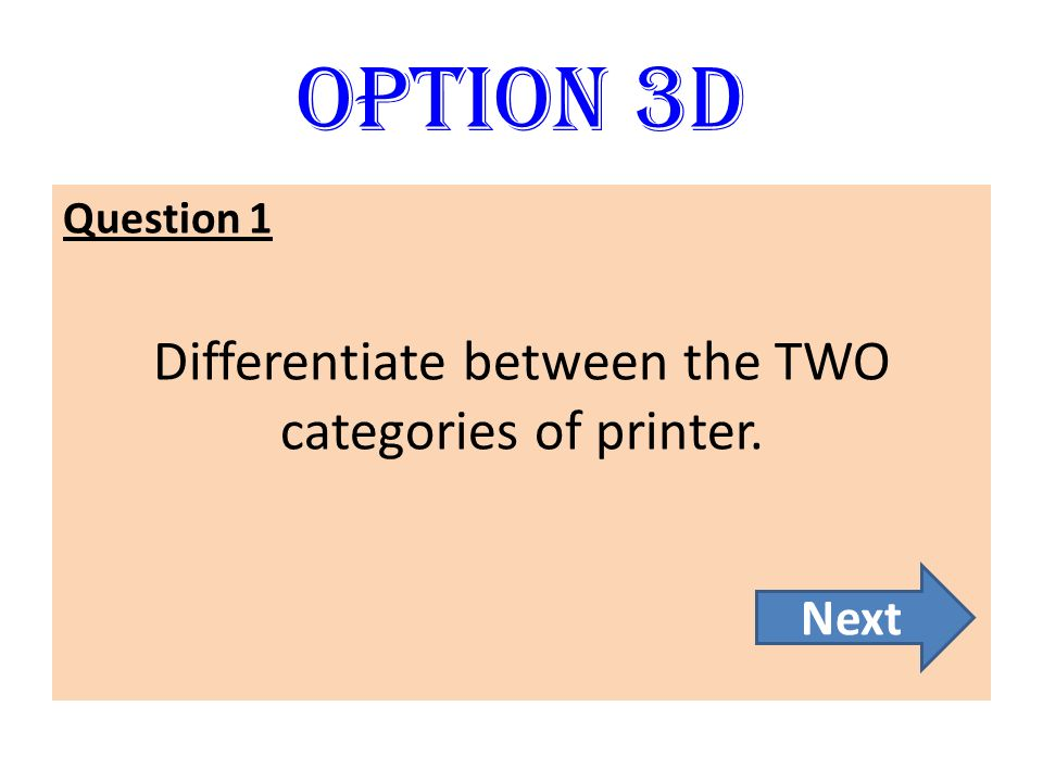 Differentiate between the TWO categories of printer.