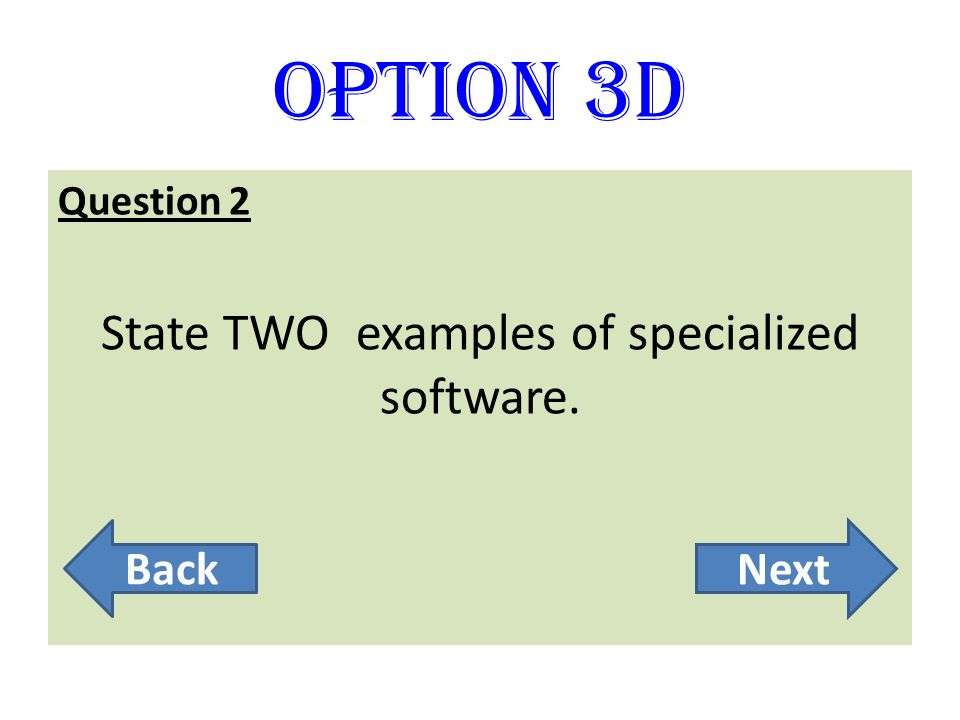 State TWO examples of specialized software.