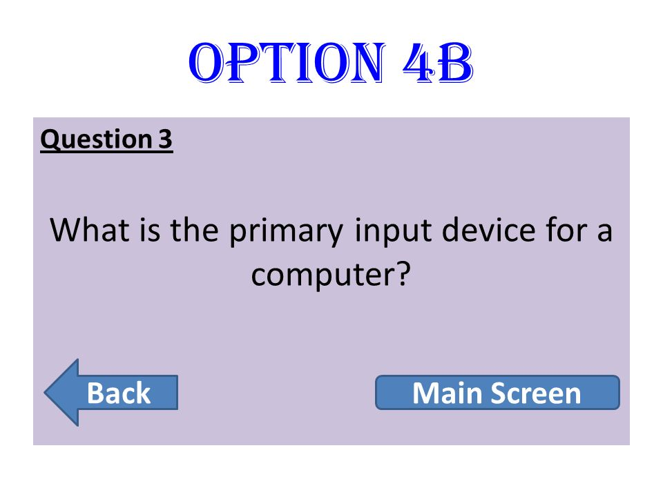 What is the primary input device for a computer