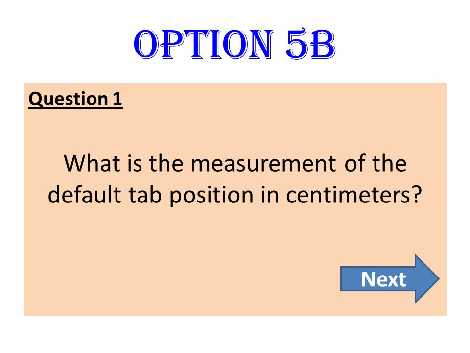 What is the measurement of the default tab position in centimeters