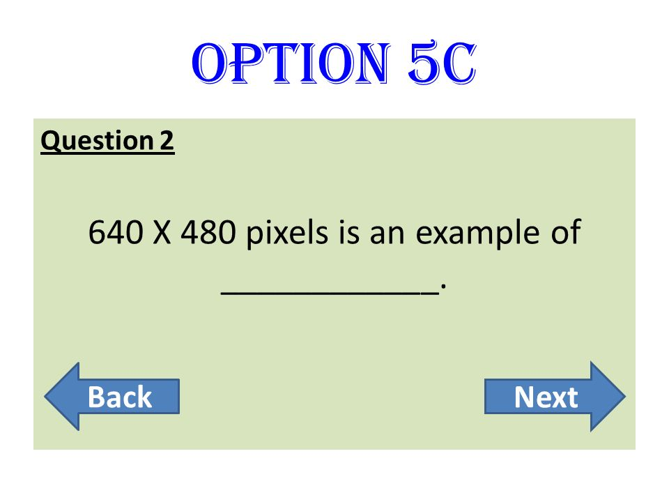 640 X 480 pixels is an example of ____________.